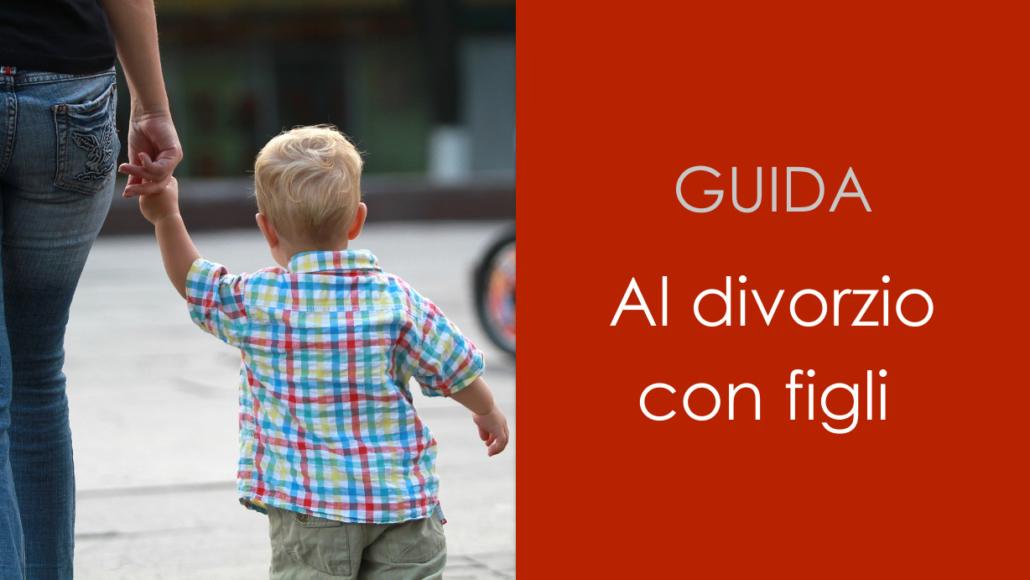 Guida al Divorzio con Figli