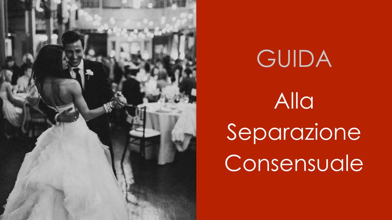 Guida alla Separazione Consensuale